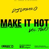 DJ Urban O - Make It Hot Vol. 2 (2015)