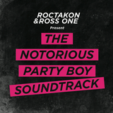 The Notorious Party Boy Soundtrack Mixted By Roctakon & Ross One