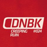 CREEPING RUIN / DNBKonferencija #004 / Mix #024 / 2016