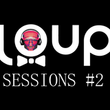LOUP SESSIONS #2