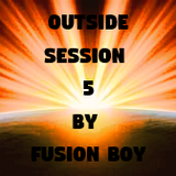 outside session 5 by fusion boy