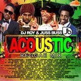 DJ ROY PRESENTS ACOUSTIC REGGAE MIX 2016