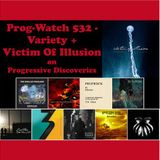 Prog-Watch 532 - Variety + Victim Of Illusion on Progressive Discoveries