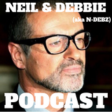 Neil & Debbie (aka NDebz) Podcast 80/197.5 ' George Michael ' - (Music version) 221218