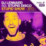 Dj Lennard aka. Stupid Disco - Stupid Show 029