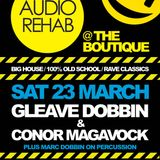 Audio Rehab @ The Boutique, Conor Magavock & Gleave Jan 2013