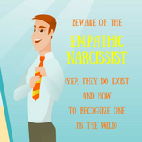 Beware Of The Empathic Narcissist