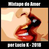 Mixtape do Amor 2018 - por Lucio K