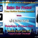 Jennisis - Raise the Praise! (11-06-17) on www.vibezurban.co.uk