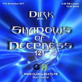 Dirk pres. Shadows Of Deepness 121 (17th November 2017) on Globalbeats.FM [Blue Channel]