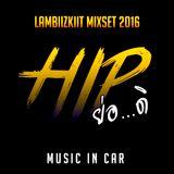 HIP ย่อ...ดิ - Lambiizkiit Mixset 2016