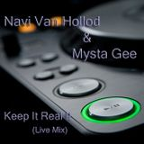 Navi Van Hollod & Mysta Gee - Keep It Real (Live Set) 22.6.2012