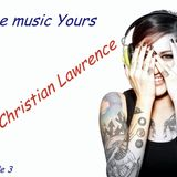 The music yours ( Christian Lawrence) Episode 3  2015.02.19