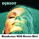 DJRiot - HardcoreWillNeverDie!