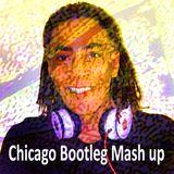Chicago Bootleg Mash up