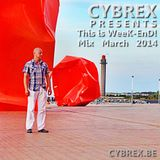 CYBREX - This is week-end! (Mix March 2014)