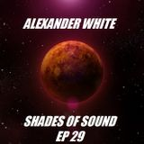 Alexander White (Shades of Sound Ep 29)