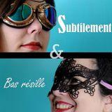 """Subtilement et Bas Résille - S02E13 -  Prévention avec Claire réalisatrice de """"lui n'oublies pas"""""""