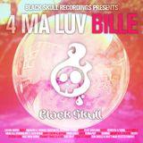 Black Skull Recordings Presents #010 4 Ma Luv Bille
