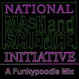 National Mash & Science Initiative: a Funkypoodle Mix