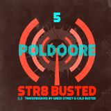 Str8 Busted Podcast #5: Green Street with - Poldoore - 2013.05.03