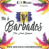 """This Is Barbados """"The Final Chapter"""""""