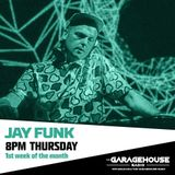 Jay Funk - Live on The Garage House Radio - 23rd Jan 2020 - Fresh and Unreleased Garage
