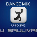 DANCE MIX JUNIO 2015- DJ SAULIVAN.