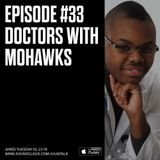 Episode 33: Doctors With Mohawks