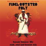 Fidel Cutstro & Dj Foly Boogie Bounce (80s Funk, Soul & Boogie Mix)
