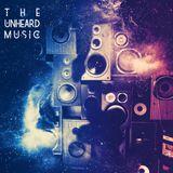 +The Unheard Music+ 3/20/18