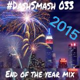 #DashSmash 033 (End of the Year Mix 2015)