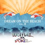 DREAM ON THE BEACH - vol. II ( 2016 )