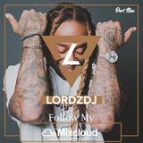 @LORDZDJ Mixcloud Mix Part 9 | Follow My Mixcloud Account | Brand New Hip Hop & RnB Music |