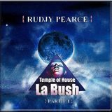La Bush The Temple Of house Mixed By Rudjy Pearce (1.2 Closing 30.08.2013)