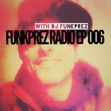FUNKPREZ RADIO EP 006