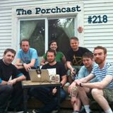 Toadcast #218 - The Porchcast