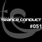 Erika K - Trance Conduct 051