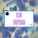 Club Tropicana #5