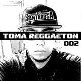Toma Reggaeton Episode 002