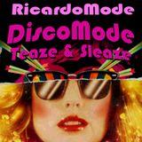 Ricardo Mode - DiscoMode Teaze & Sleaze (Recorded 2015)