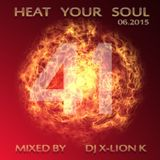 Heat Your Soul 06.2015 mixed by Dj X-Lion_K #41B.day Special Edition