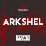 FFAKE PODCAST SERIES #001: ARKSHEL