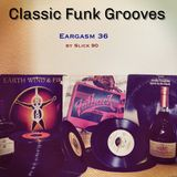 Eargasm 36: Classic Funk Grooves