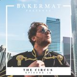 Bakermat presents The Circus #019
