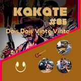 Kakate #85: Dois Dois Vinte Vinte
