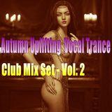 Autumn Uplifting l Vocal Trance - Club Mix Set Vol. 2