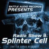 Battle Audio Radio Show 8 by SPLINTER CELL