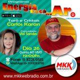 Programa Energia Esta No Ar 26.07.2018 - Carlos Karan e Val Sanches