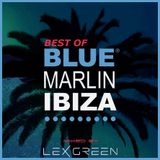 BEST OF BLUE MARLIN IBIZA mixed by LEX GREEN